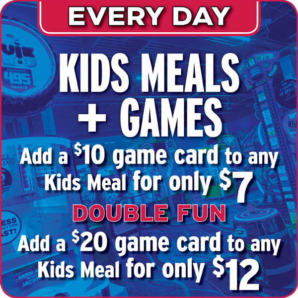 Kids Meals and Games Special