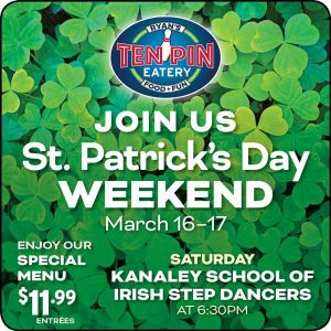St. Patrick's Day Weekend @ Ten Pin Eatery