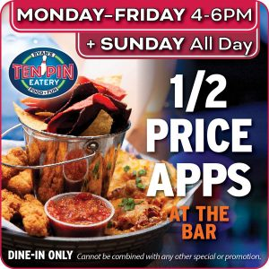 1/2 Price Apps @ Ten Pin Eatery | Barnstable | Massachusetts | United States